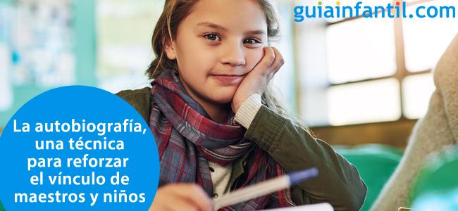 La Autobiografía Técnica Para Reforzar El Vínculo De Maestros Y Niños