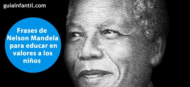 Frases De Nelson Mandela Que Educan A Los Niños En La Paz Y No Violencia