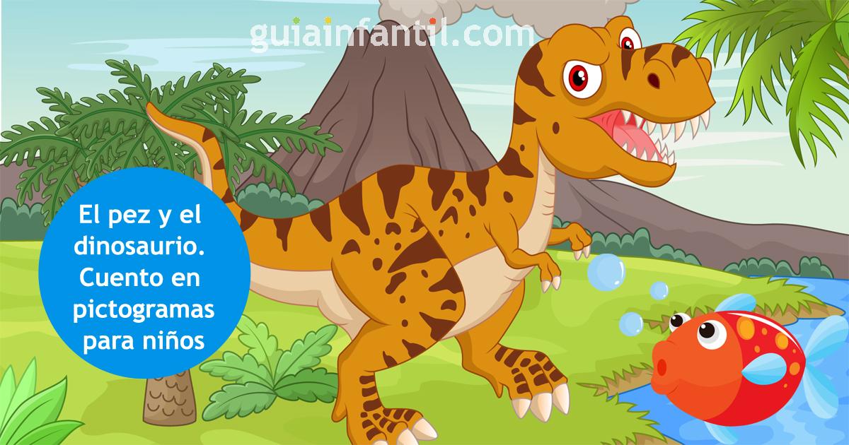 El Dinosaurio Y El Pez Cuento Infantil En Pictogramas Sobre El Esfuerzo Su hijo le gusta ver. el dinosaurio y el pez cuento infantil