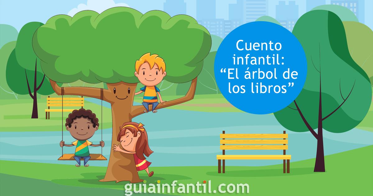 El árbol De Los Libros Cuento Para Incentivar A Los Niños En La Lectura