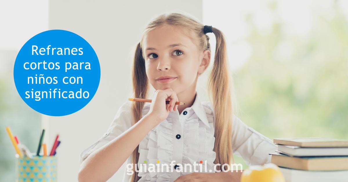 36 Refranes Cortos Para Niños Con Su Significado Que Educan En Valores