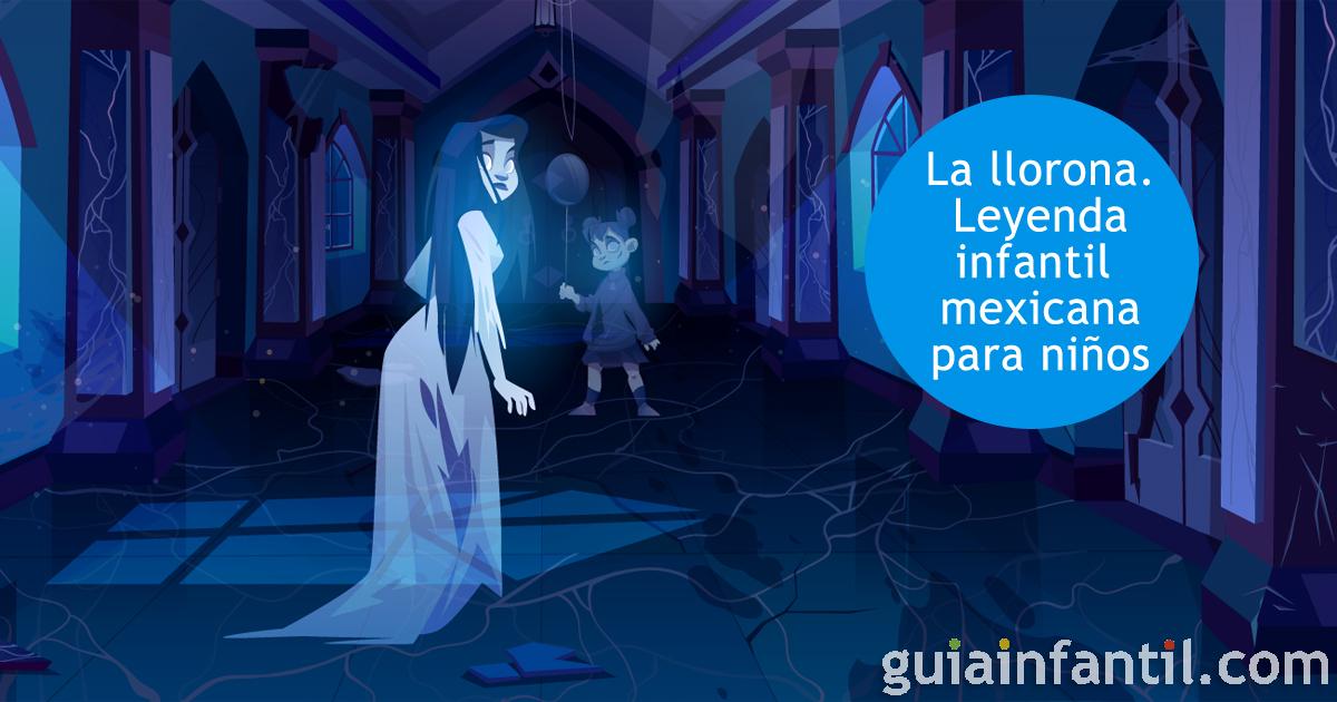 La Llorona Leyenda Infantil Mexicana