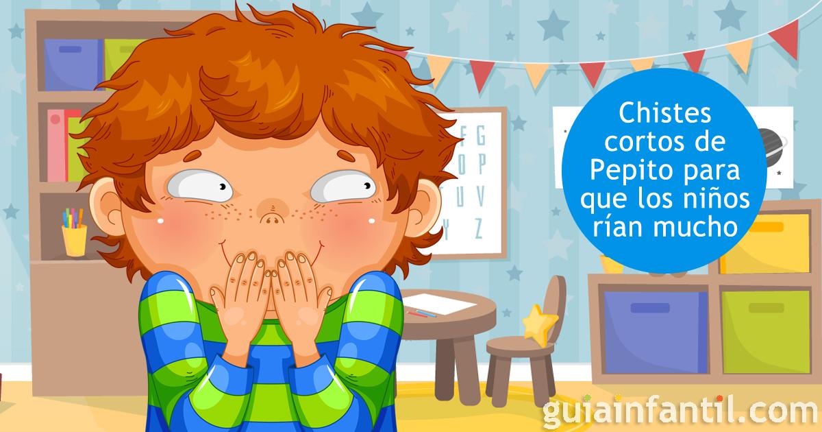 Ranking De Los Mejores Chistes Cortos De Pepito Para Que Los Niños Rían