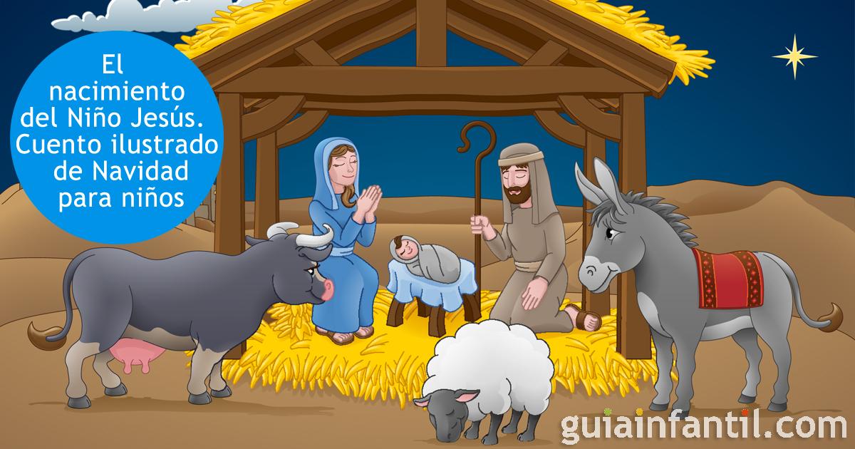 El Nacimiento Del Niño Jesús Cuento Ilustrado De Navidad Para Niños