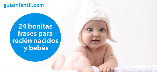 24 Bonitas Frases Para Recién Nacidos Y Bebés Que Te Harán