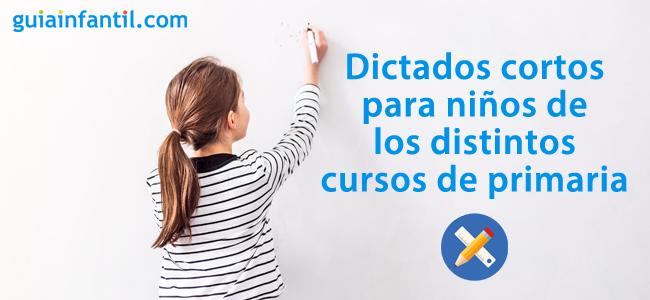 Divertirse y aprender con estos dictados cortos para niños de primaria