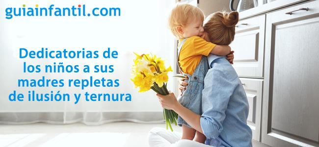 33 Dedicatorias De Los Niños A Sus Madres Cargadas De Ilusión Y Ternura