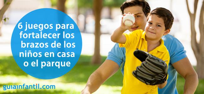 6 Juegos Para Fortalecer Los Brazos De Los Niños En Casa O El Parque