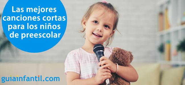 22 Canciones Cortas Que Aún Triunfan Entre Los Niños De Preescolar