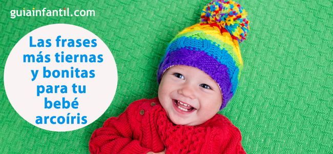 10 Tiernas Y Emotivas Frases Para Dedicar A Tu Bebé Arcoíris