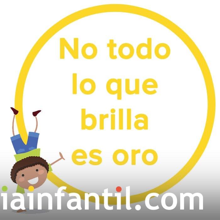No todo lo que brilla es oro. proverbio mexicano para niños