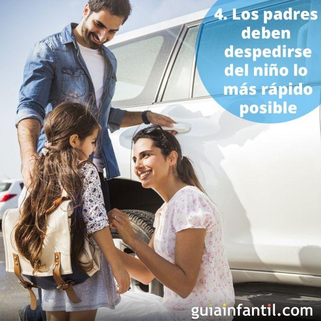 4. Los padres deben despedirse del niño lo más rápido posible
