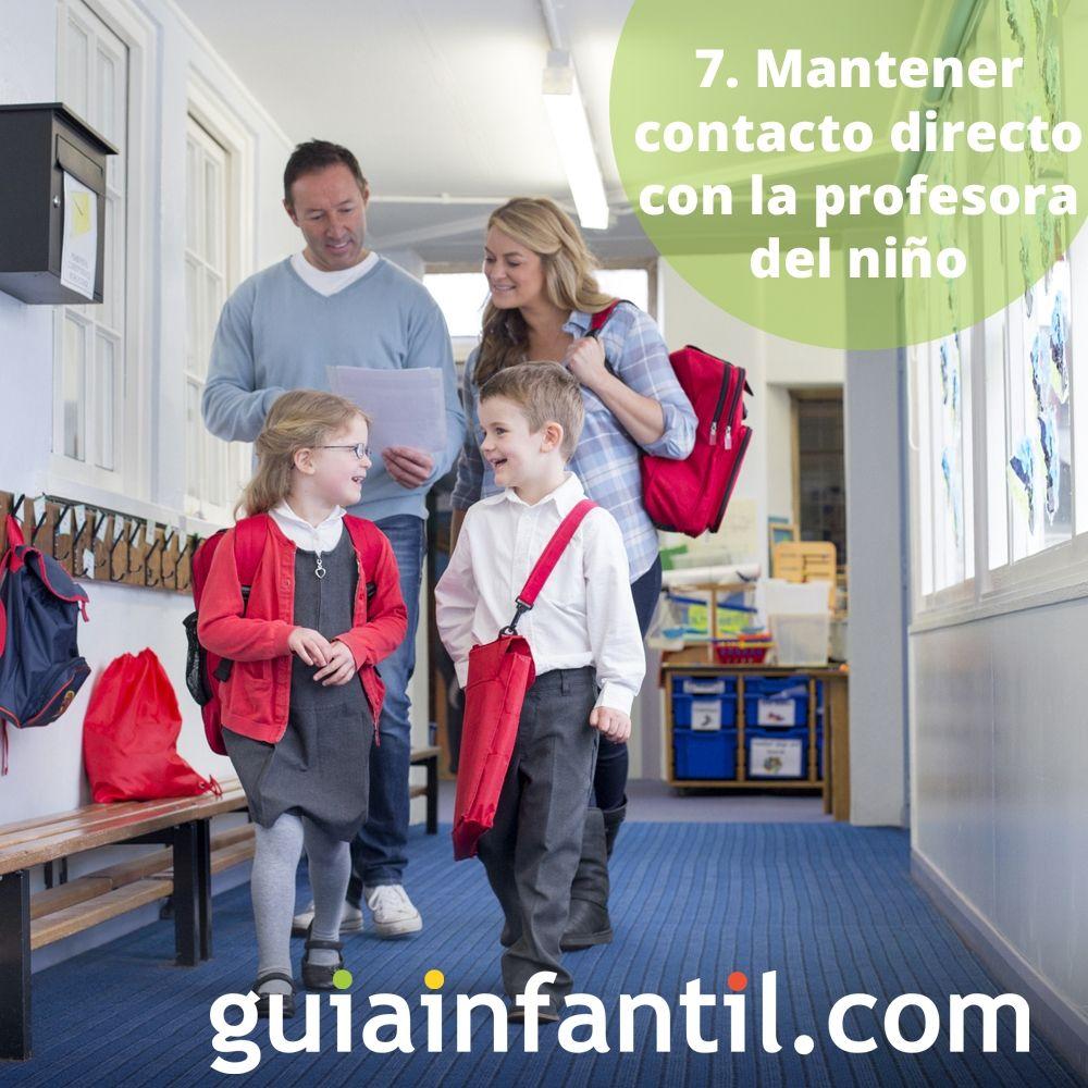 7.  Mantener contacto directo con la profesora del niño