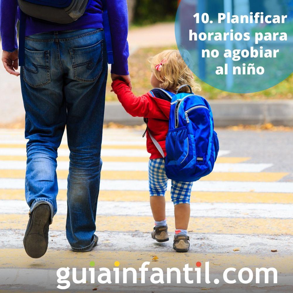 10. Planificar horarios para no agobiar al niño