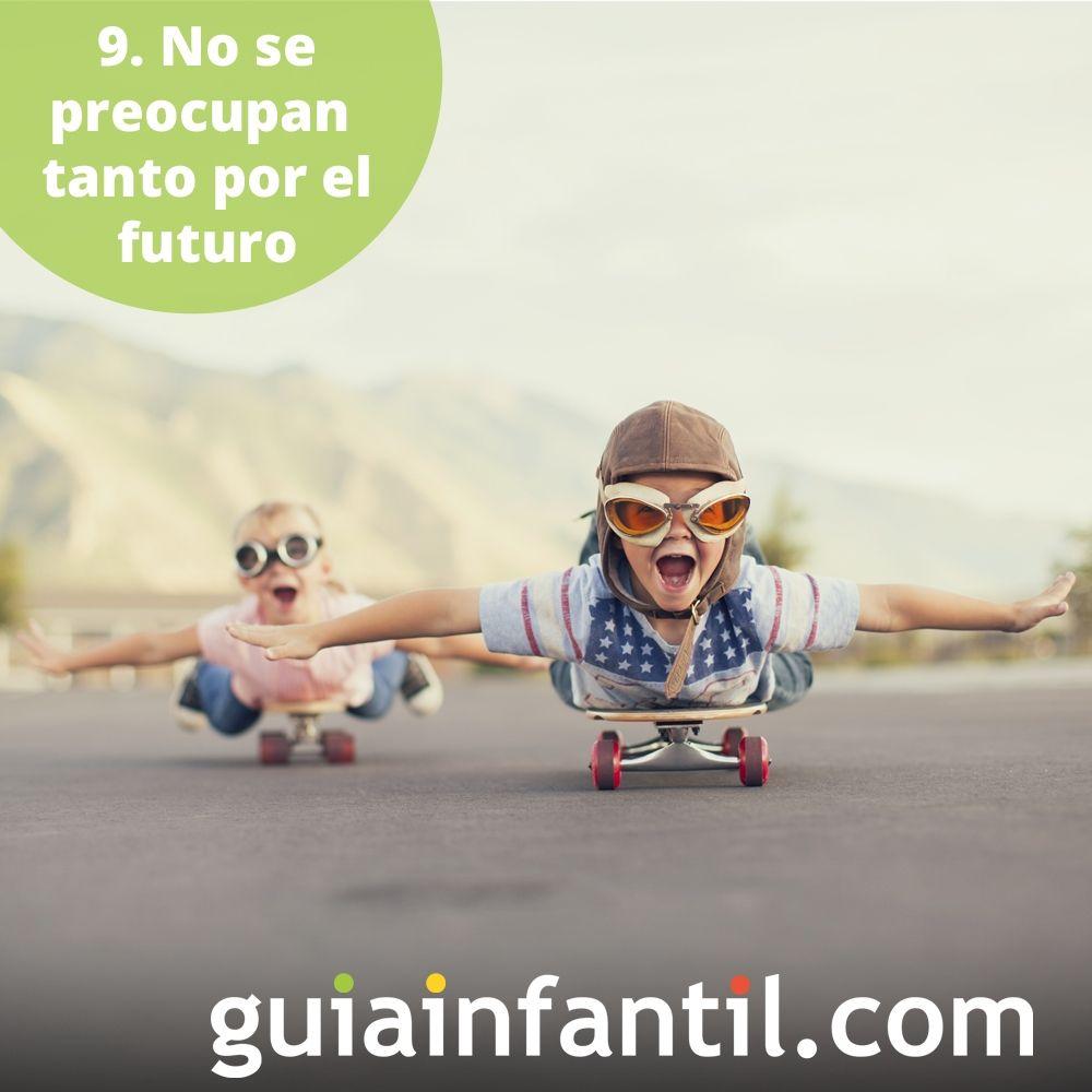 9. Los niños no se preocupan tanto por el futuro