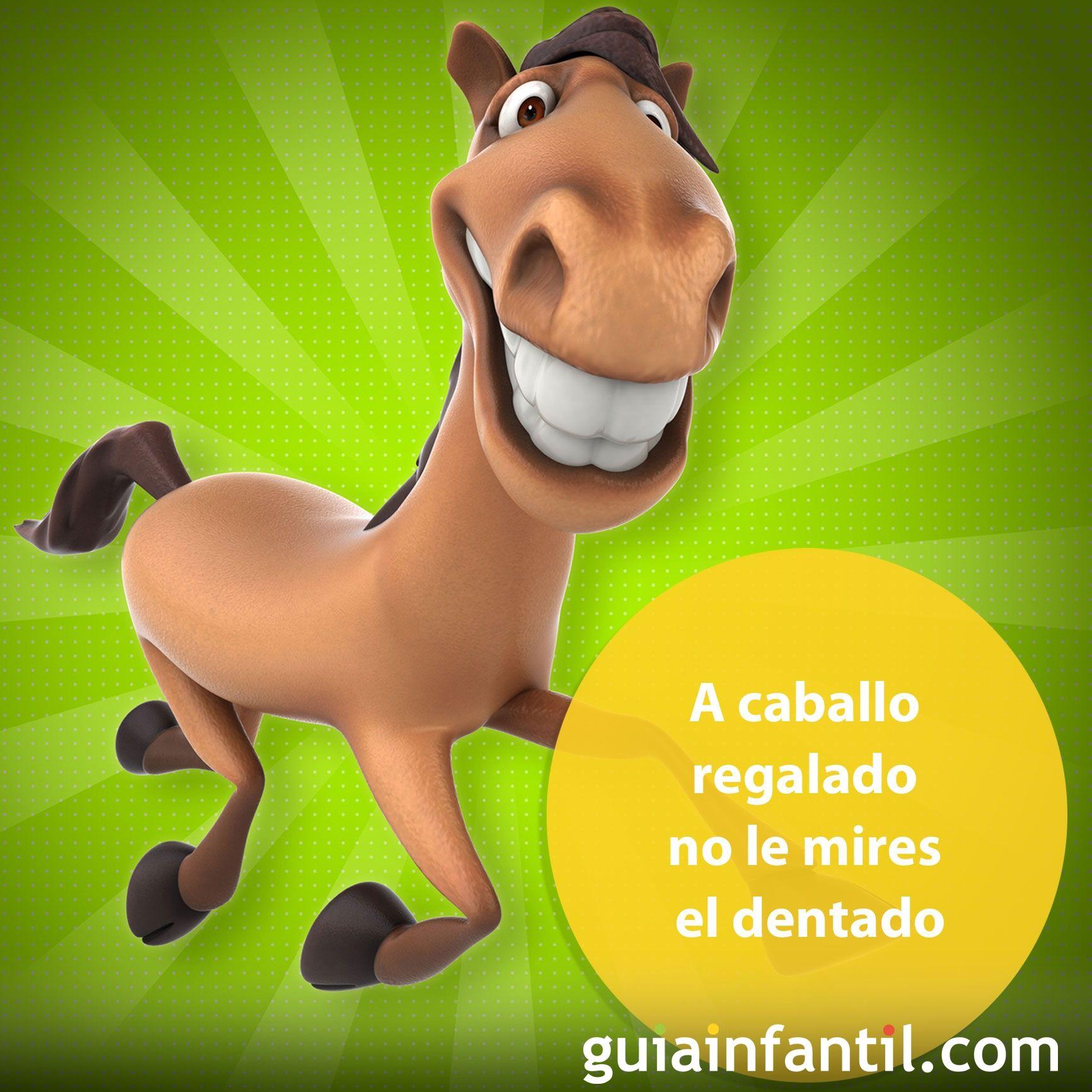 A caballo regalado no le mires el dentado. Refranes para niños