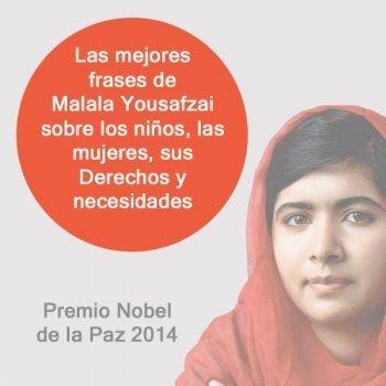 10 frases de Malala Yousafzai sobre los Niños y los Derechos