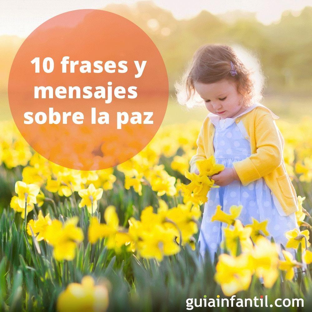 10 Frases De Paz Mensajes De Paz Para Los Ninos