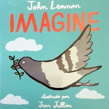 Cuento ilustrado para niños con la letra de Imagine de John Lennon