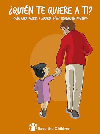 Quien te quiere a ti: educar en positivo a los niños