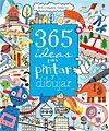libros para niños: 365 ideas para pintar y dibujar