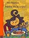 ¡Hermanos hasta en la sopa! libros para niños