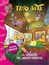 Libros para niños: Trío Beta. El secreto del Orient Express