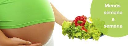 Menú para la embarazada semana a semana