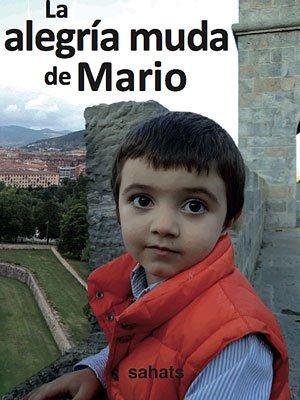 La alegría muda de Mario. Niño con autismo